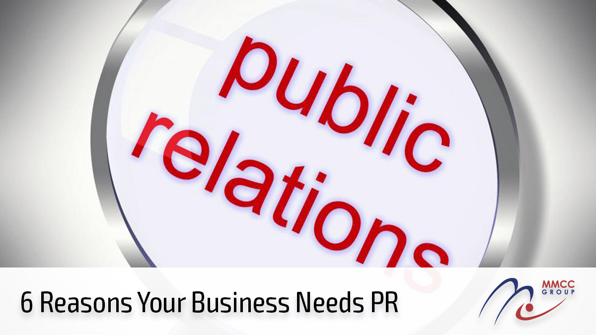 6 Reasons Your Business Needs PR